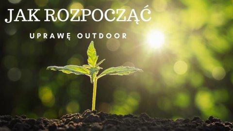 jak uprawiac outdoor